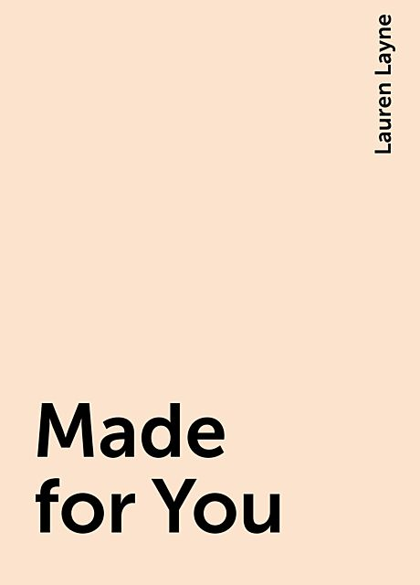 Made for You, Lauren Layne