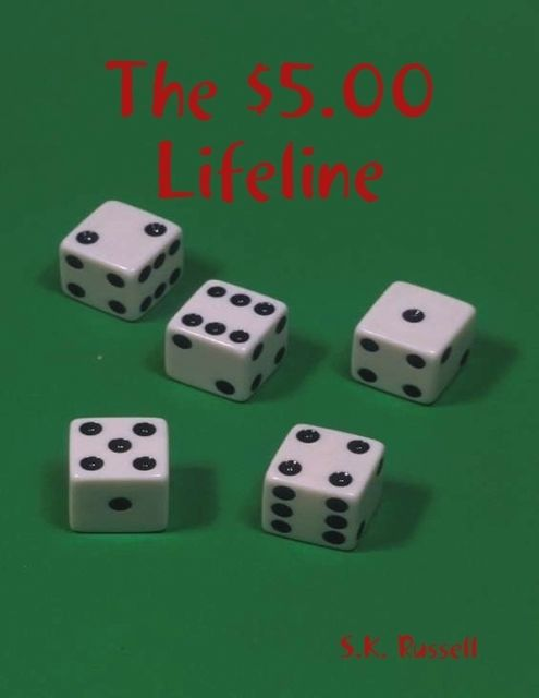 The $5.00 Lifeline, S.K.Russell
