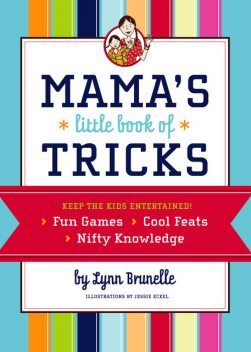 Mama's Little Book of Tricks, Lynn Brunelle
