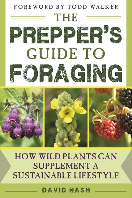 The Prepper's Guide to Foraging, David Nash