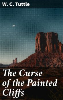 The Curse of the Painted Cliffs, W.C. Tuttle