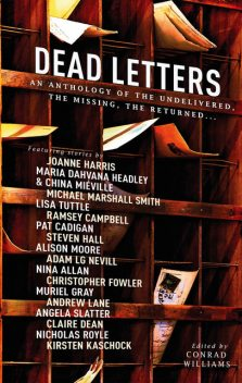 Dead Letters: An Anthology, Conrad Williams