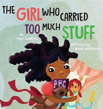 The Girl Who Carried Too Much Stuff, Marc G Boston