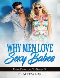 Why Men Love Sexy Babes – From Doormat to Sassy Girl, Brad Taylor