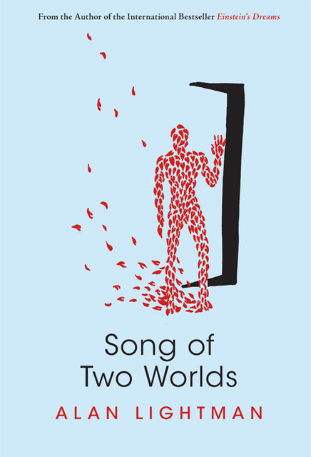 Song of Two Worlds, Alan Lightman