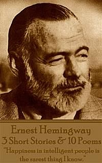3 Short Stories And 10 Poems, Ernest Hemingway