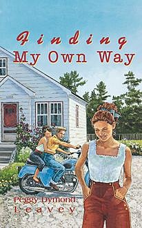 Finding My Own Way, Peggy Dymond Leavey