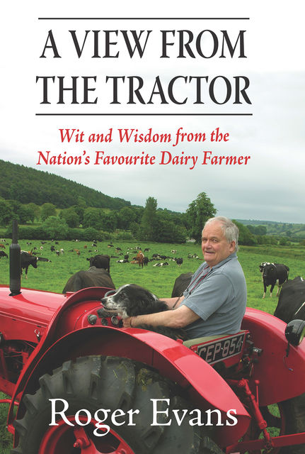 A View from the Tractor, Roger Evans