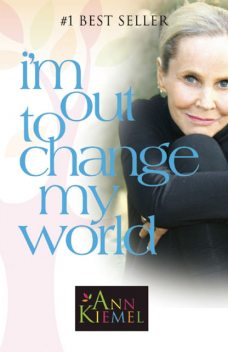 I'm Out to Change My World, Ann Kiemel