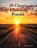 25 Classic Christian Poems, Stephen Ebanks