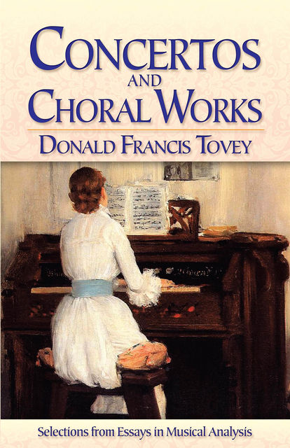 Concertos and Choral Works, Donald Francis Tovey