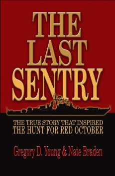The Last Sentry, Gregory D Young, Nate Braden