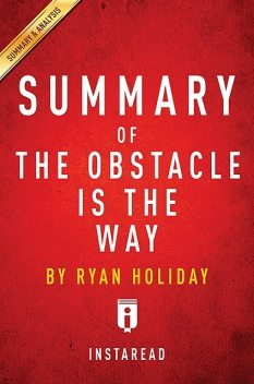 The Obstacle Is the Way, Instaread