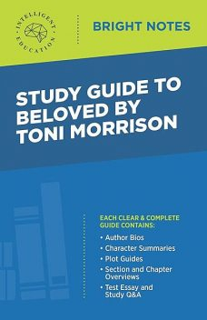 Study Guide to Beloved by Toni Morrison, Intelligent Education