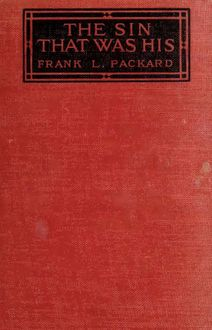 The Sin That Was His, Frank L.Packard