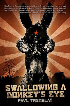 Swallowing a Donkey's Eye, Paul Tremblay