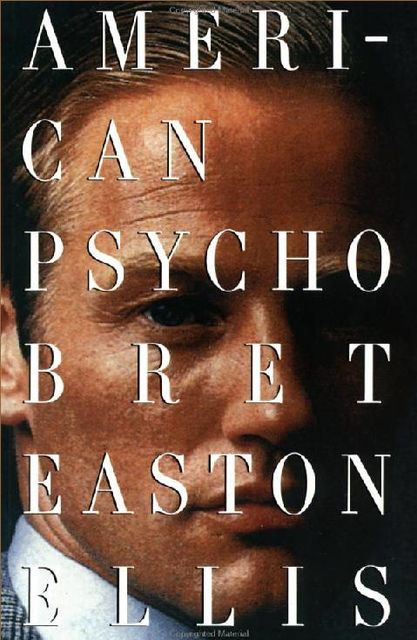 American psycho: a novel, Bret Easton Ellis