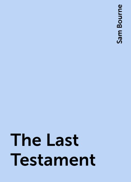 The Last Testament, Sam Bourne