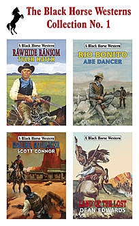 The Black Horse Westerns, Abe Dancer, Dean Edwards, Scott Connor, Tyler Hatch