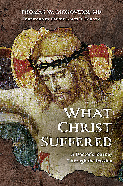 What Christ Suffered, Thomas W. McGovern