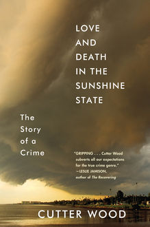 Love and Death in the Sunshine State, Cutter Wood