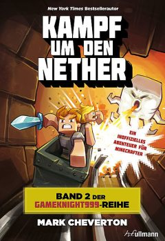 Kampf um den Nether: Band 2 der Gameknight999-Serie, Mark Cheverton