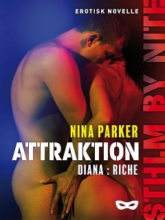 Attraktion – Diana: Riche, Nina Parker