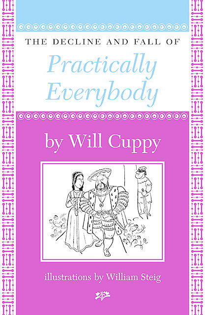 The Decline and Fall of Practically Everybody, Will Cuppy