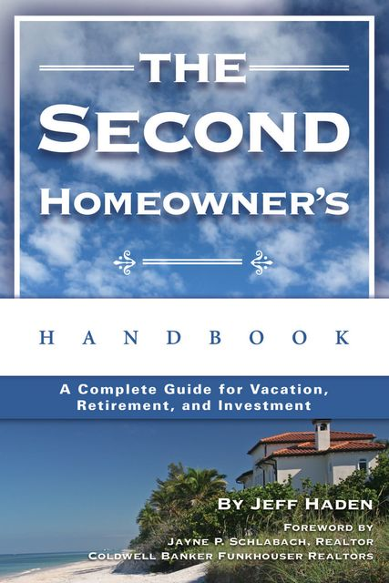 The Second Homeowner's Handbook, Jeff Haden