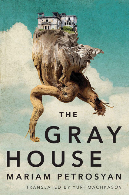 The Gray House, Mariam Petrosyan