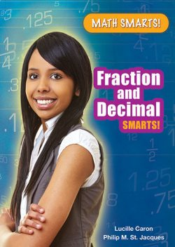 Fraction and Decimal Smarts!, Lucille Caron, Philip M.St.Jacques