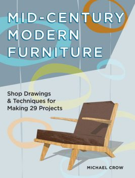 Mid-Century Modern Furniture, Michael Crow