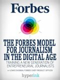 The Forbes Model For Journalism in the Digital Age, Lewis Dvorkin