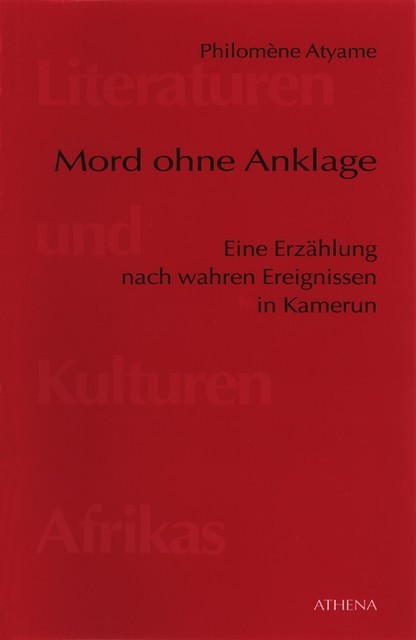 Mord ohne Anklage, Philomène Atyame