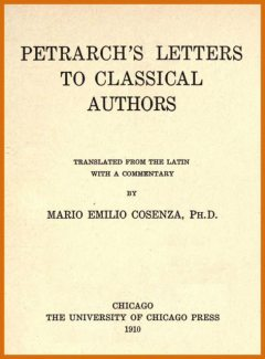 Petrarch's Letters to Classical Authors, Francesco Petrarca