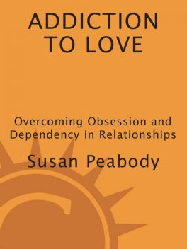 Addiction to Love, Susan Peabody