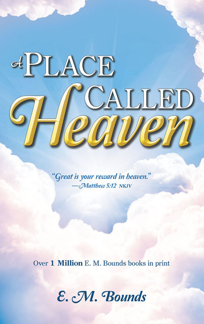 Place Called Heaven, A, E.M.Bounds