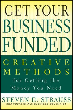 Get Your Business Funded, Steven D.Strauss