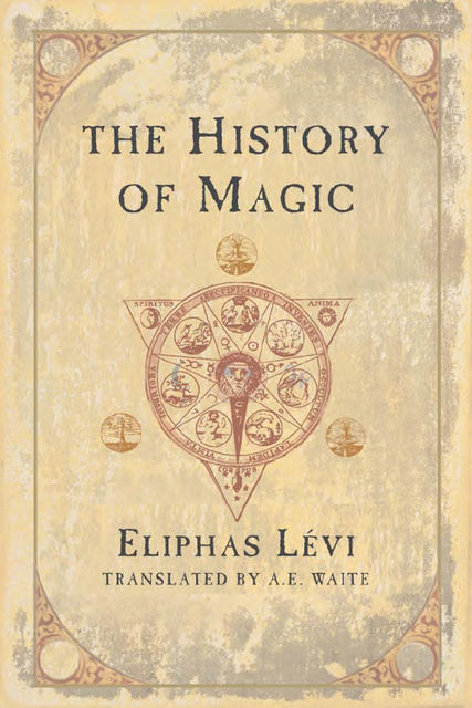 The History of Magic, Eliphas Levi