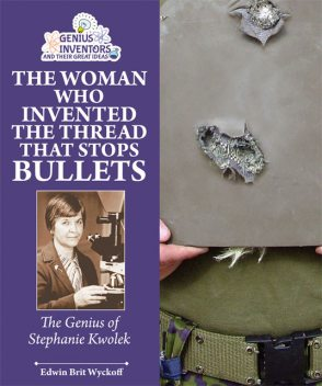 The Woman Who Invented the Thread that Stops Bullets, Edwin Brit Wyckoff
