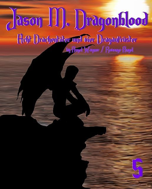 Jason M. Dragonblood – Teil 5, Angel Wagner, Revenge Angel