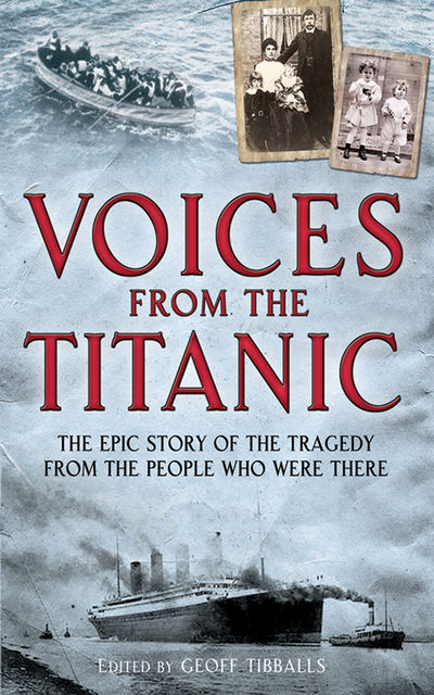 Voices from the Titanic, Geoff Tibballs