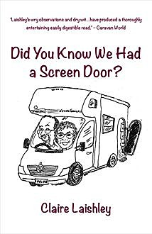 Did You Know We Had a Screen Door?, Claire Laishley
