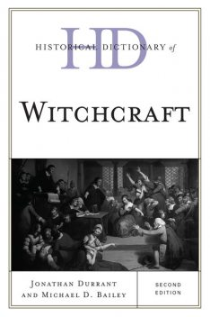 Historical Dictionary of Witchcraft, Michael Bailey, Jonathan Durrant