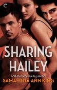 Sharing Hailey, Samantha King