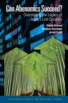 Can Abenomics Succeed? :Overcoming the Legacy of Japan's Lost Decades, Dennis Botman, Jerald Schiff, Stephan Danninger