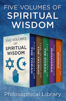 Five Volumes of Spiritual Wisdom, Philosophical Library