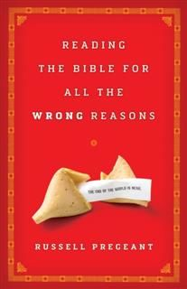 Reading the Bible for All the Wrong Reasons, Russell Pregeant