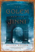 The Golem and the Djinni, Helene Wecker
