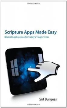 Scripture Apps Made Easy, Sid Burgess